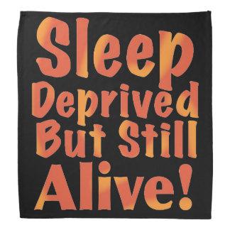 Sleep Deprived But Still Alive in Fire Tones Bandanas