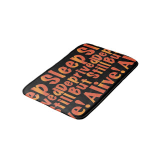 Sleep Deprived But Still Alive in Fire Tones Bath Mat