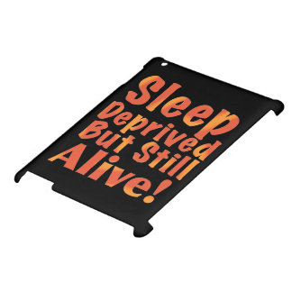 Sleep Deprived But Still Alive in Fire Tones Case For The iPad 2 3 4