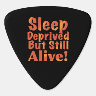 Sleep Deprived But Still Alive in Fire Tones Guitar Pick