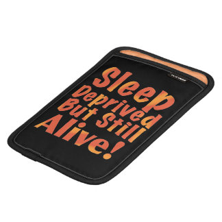Sleep Deprived But Still Alive in Fire Tones iPad Mini Sleeve
