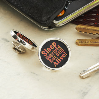 Sleep Deprived But Still Alive in Fire Tones Lapel Pin