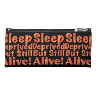 Sleep Deprived But Still Alive in Fire Tones Pencil Case