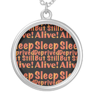 Sleep Deprived But Still Alive in Fire Tones Silver Plated Necklace