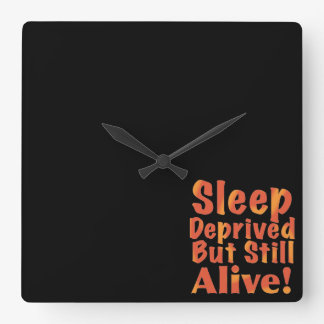 Sleep Deprived But Still Alive in Fire Tones Square Wall Clock