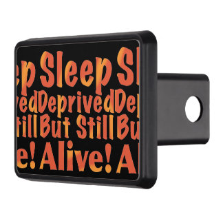 Sleep Deprived But Still Alive in Fire Tones Trailer Hitch Cover