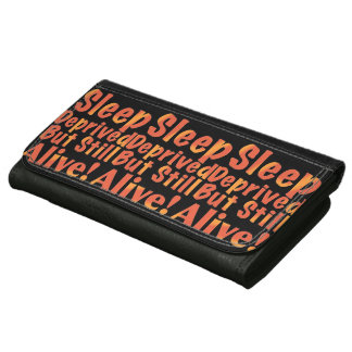 Sleep Deprived But Still Alive in Fire Tones Wallet For Women