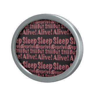 Sleep Deprived But Still Alive in Raspberry Belt Buckle