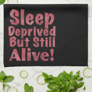 Sleep Deprived But Still Alive in Raspberry Kitchen Towel