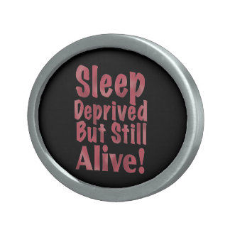 Sleep Deprived But Still Alive in Raspberry Oval Belt Buckle