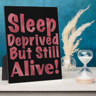 Sleep Deprived But Still Alive in Raspberry Plaque