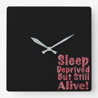 Sleep Deprived But Still Alive in Raspberry Square Wall Clock