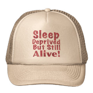 Sleep Deprived But Still Alive in Raspberry Trucker Hat