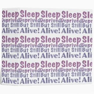 Sleep Deprived But Still Alive in Raspberry Vinyl Binder
