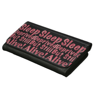 Sleep Deprived But Still Alive in Raspberry Wallets For Women
