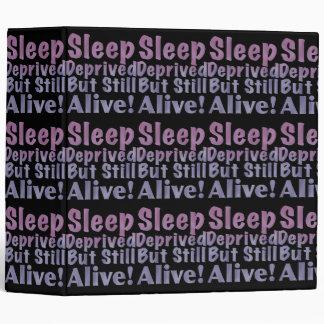 Sleep Deprived But Still Alive in Sleepy Purples Binder