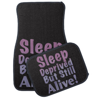 Sleep Deprived But Still Alive in Sleepy Purples Car Mat