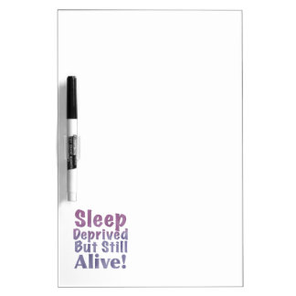 Sleep Deprived But Still Alive in Sleepy Purples Dry Erase Board