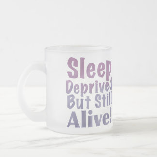 Sleep Deprived But Still Alive in Sleepy Purples Frosted Glass Coffee Mug