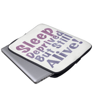 Sleep Deprived But Still Alive in Sleepy Purples Laptop Sleeve