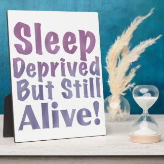 Sleep Deprived But Still Alive in Sleepy Purples Plaque