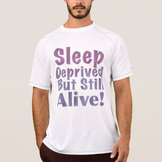 Sleep Deprived But Still Alive in Sleepy Purples T-Shirt