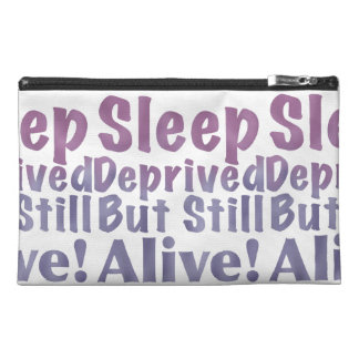 Sleep Deprived But Still Alive in Sleepy Purples Travel Accessory Bag
