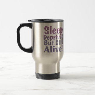 Sleep Deprived But Still Alive in Sleepy Purples Travel Mug