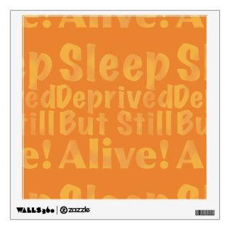 Sleep Deprived But Still Alive in Sleepy Purples Wall Sticker