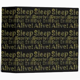 Sleep Deprived But Still Alive in Yellow Binder