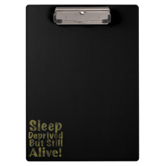 Sleep Deprived But Still Alive in Yellow Clipboard