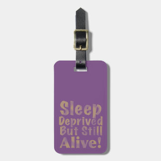 Sleep Deprived But Still Alive in Yellow Luggage Tag