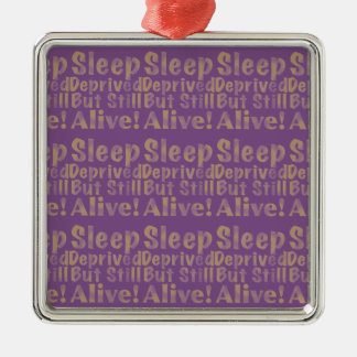 Sleep Deprived But Still Alive in Yellow Metal Ornament