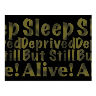 Sleep Deprived But Still Alive in Yellow Postcard