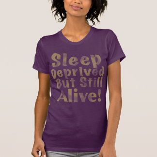 Sleep Deprived But Still Alive in Yellow T-Shirt