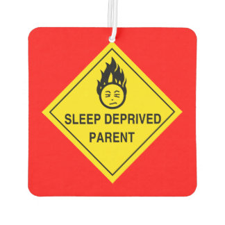 Sleep Deprived Parent Air Freshener