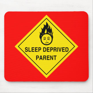 Sleep Deprived Parent Mousepad