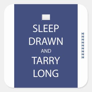 Sleep Drawn and Tarry Long Sticker