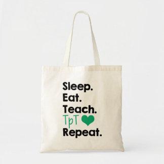 Sleep. Eat. Teach. TpT. Repeat. Tote Bag