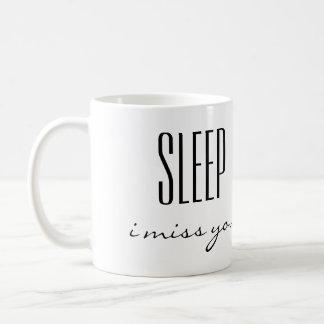 Sleep I miss you Coffee Mug