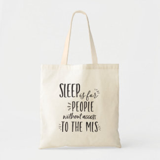 Sleep is For People Without the MLS Realtor Tote
