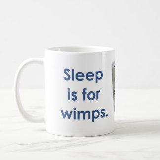 Sleep is for Wimps - Coffee Coffee Mug