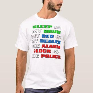 Sleep Is My Drug Funny T-Shirt