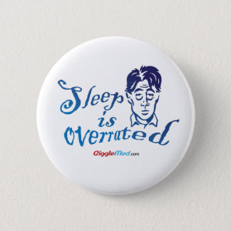 Sleep is Overrated 2 Inch Round Button