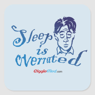 Sleep is Overrated Square Sticker