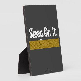 'Sleep On It' Plaque