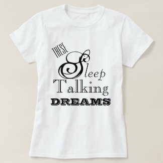 Sleep Talking Dreams Lyric Design 1 T-Shirt