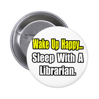 Sleep With a Librarian 2 Inch Round Button