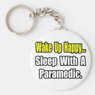 Sleep With a Paramedic Key Chains