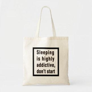 Sleeping is highly addictive Bag